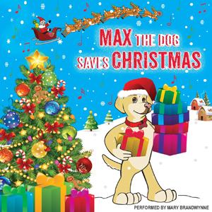 Max The Dog Saves Christmas