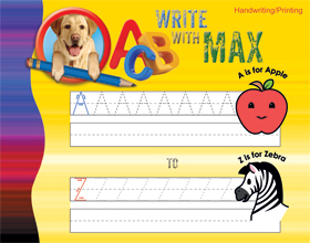 Write With Max! Handwriting and Printing A-Z